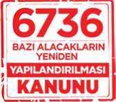 6736 yapılandırma kanunu başvuru süresi uzatıldı